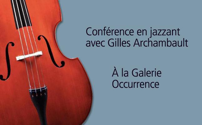 <!--:fr-->En jazzant avec Gilles Archambault à la galerie Occurrence<!--:-->