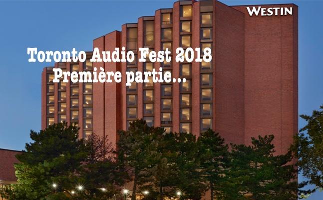Reportage du Toronto Audio Fest 2018