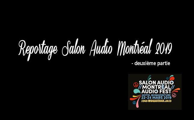Deuxième partie du reportage Salon Audio Montréal 2019