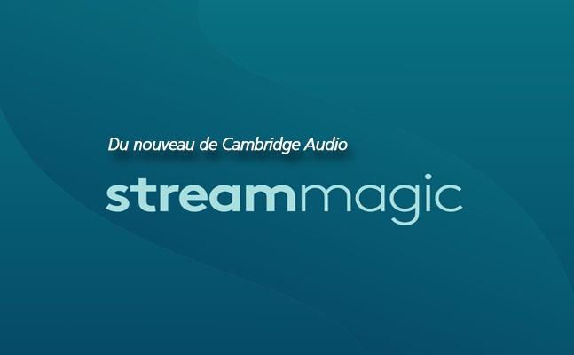 Nouvelle application StreamMagic de Cambridge Audio