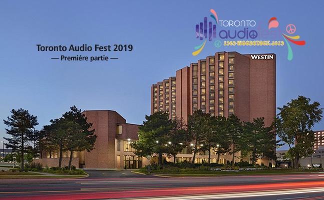 Reportage Toronto Audio Fest 2019 – partie 1