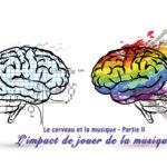 Le cerveau et la musique – partie II